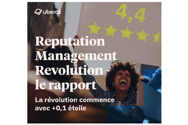 UBERALL : Publication de l'étude « The Reputation Management Revolution »